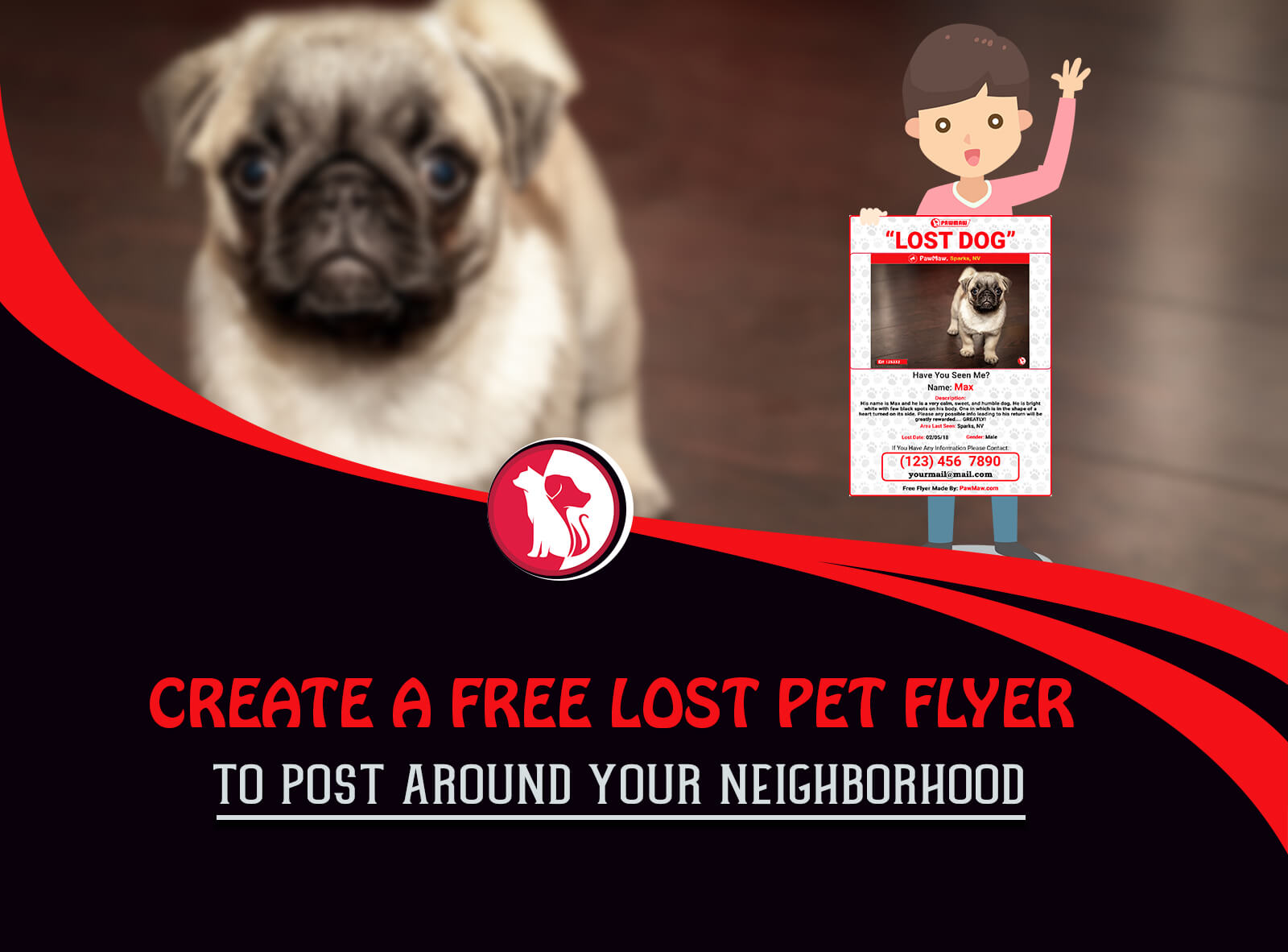 CREATE A FREE HIGH-QUALITY LOST PET FLYER TO POST AROUND YOUR NEIGHBORHOOD